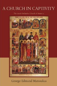 A Church in Captivity: The Greek Orthodox Church of America