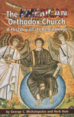 The American Orthodox Church -- A History of Its Beginnings