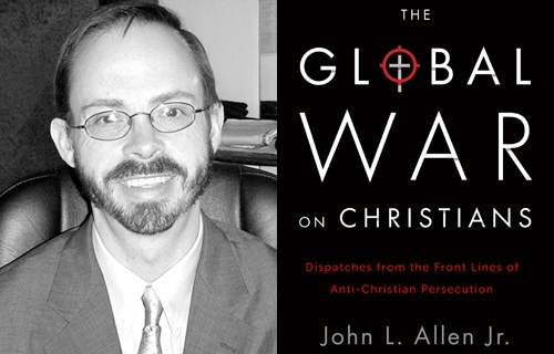 The Global War on Christians, by John L. Allen, Jr.