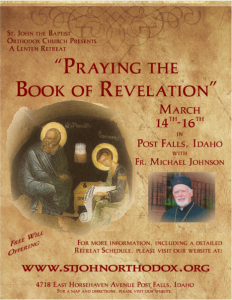 """Praying the Book of the Revelation"" A Lenten Retreat: Post Falls, Idaho @ St. John the Baptist Orthodox Church 