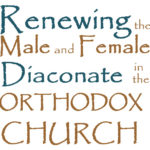Pan-Orthodox Conference on Male and Female Diaconate: Irvine, CA @ St. Paul Greek Orthodox Church | Irvine | California | United States