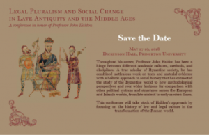 Legal Pluralism and Social Change in Late Antiquity and the Middle Ages @ Princeton University, 211 Dickinson Hall | Princeton | New Jersey | United States