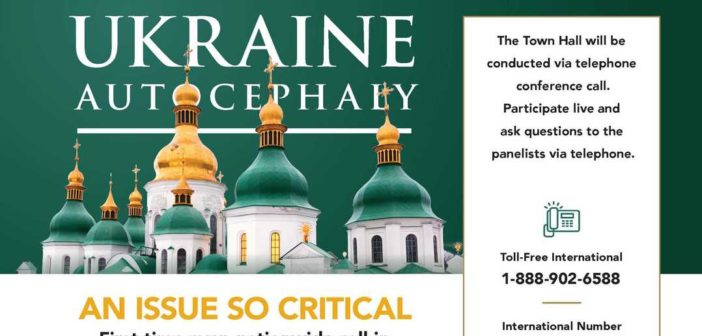 UKRAINE AUTOCEPHALY: Virtual Town Hall Meeting – Saturday, January 26, 2019